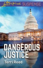 DANGEROUS JUSTICE By: Terri Reed by HarlequinSYTYCW