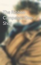The Ribbon Campaign: One Shot by tylerdurdens