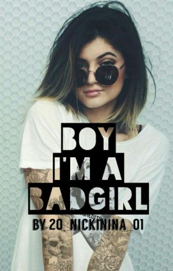 Boy, I'm a Badgirl {Teil 2}
