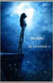The Gifts by LoveShadi