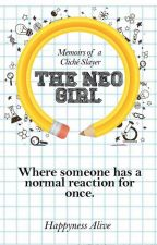 Memoirs of a Cliché Slayer #1: The Neo Girl by HappynessAlive