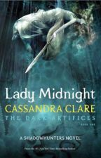 Lady Midnight (After the Iratze) by JamieShadowhunter
