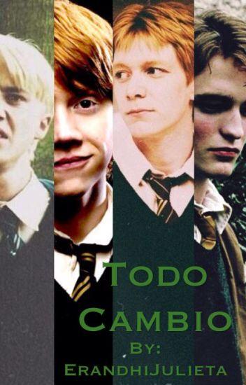 Todo Cambio(Harry potter/los chicos y____) TERMINADA