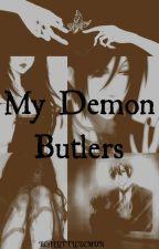 My Demon Butlers { Kuroshitsuji Fanfiction } by REALLiTTLEDEMON