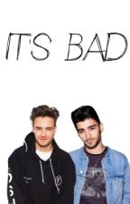 It's bad [Ziam] by anacba
