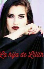 La hija de Lilith ( camren) by poly69