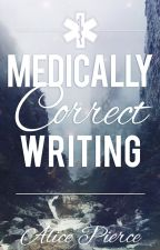 Medically Correct Writing by Alice_Iceflower