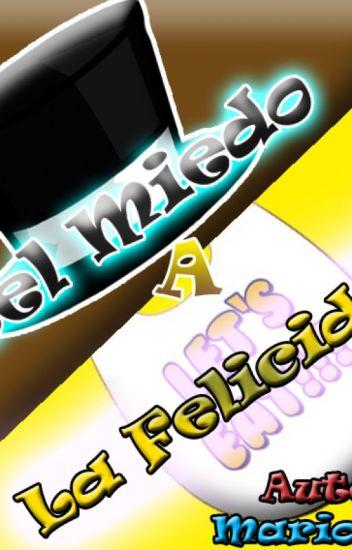 Del Miedo a la Felicidad (Freddy x Chica) (Freddica)