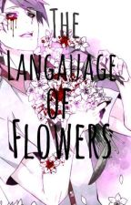 {ON HOLD!}The Language of Flowers (ShuuNeki/TsukiKaneAU) by nikaravenscraft