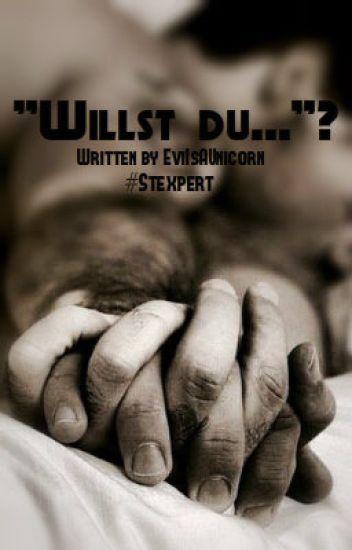 """""""Willst du..?"""" - #Stexpert FanFiction"""
