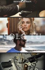 Sólo Tú  (Editada) by honneybenson