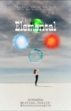 A life of a Elemental {Rewriting} by foreveryyoung134