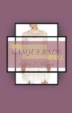 The Masquerade Ball by Ashley_C_Wilson