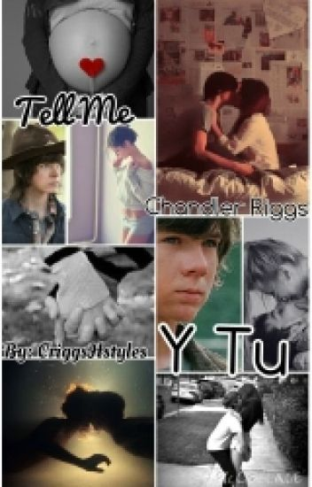 Tell Me ~Chandler Riggs Y Tu (Hot)~