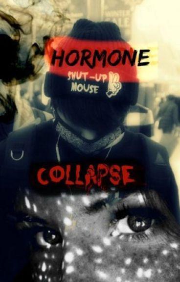 Hormone Collapse 2da Temp de W.O.H Wattys2015