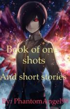 My one-shots and short stories by PhantomAngel99
