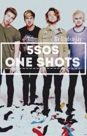 5SOS One Shots by lindsmjay