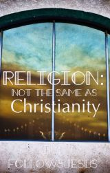 Living a Christian Life, Not the Religious Copy by FollowsJesus