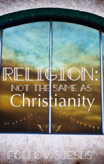 Living a Christian Life, Not the Religious Copy