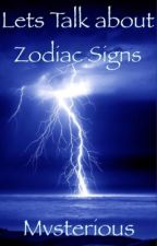 Let's Talk About ZODIAC SIGNS by Mvsterious