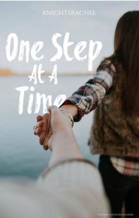 One Step At A Time (One of the Boys Sequel) by knightsrachel