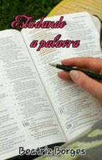 Estudando a palavra by BeatrizPriscila