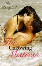 The Unknowing Mistress by KruseyGirl