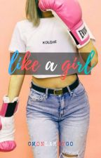 like a girl || l.s. au by cmonlarrygo