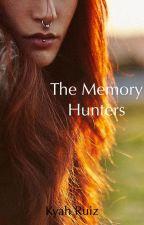The Memory Hunters by Kyah_Gamer_Girl23