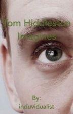 Tom Hiddleston Imagines by victorianinspiration