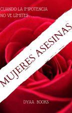 Mujeres Asesinas by YuliiBook