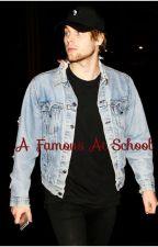 A famous at school♡ |LH| by ValentinaValdez