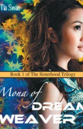 Mona of Dreamweaver (Book 1 of The Sisterhood Trilogy) by tia_swan