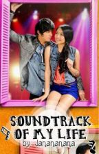 KathNiel: Soundtrack of My Life (COMPLETED) by janananana