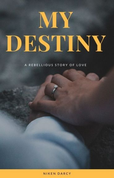 MY DESTINY (COMPLETED)