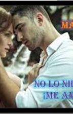 NO LO NIEGUES      ¡ME AMAS! by MAGAME-MEZA