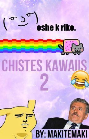 Chistes Kawaiis 2 by MakiTemaki