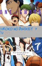 One-shots Kuroko no basuke y tu by GarciaNatally