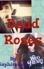 Dead Roses by SaphiraGem