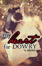 My Heart for Dowry by my_kesh