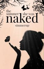 The Summer She Was Naked by simmerup