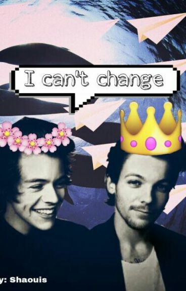 I cant change ( larry stylinson )