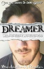 Dreamer (Currently Being Revised) by WarriorWriter56