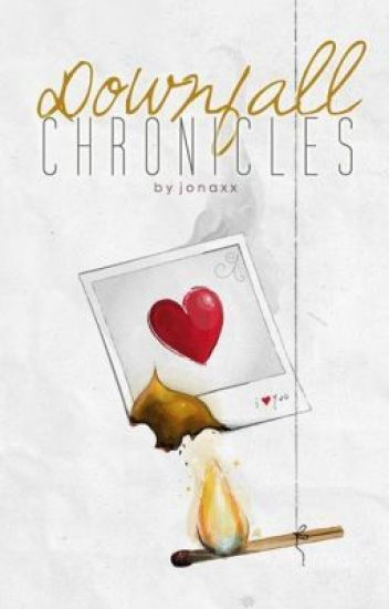 Downfall Chronicles by Queen J
