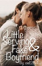 Little serving & Fake boyfriend by ciel1234