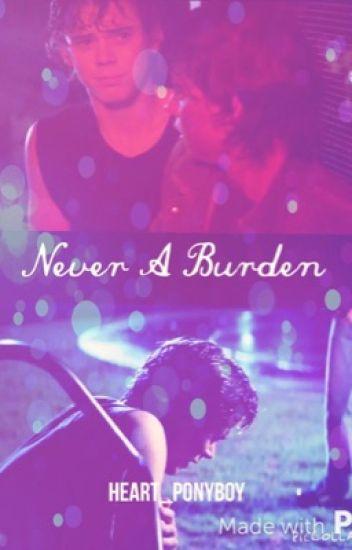 Never a Burden (Ponyboy Sickfic)