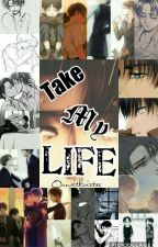 Take My Life[Ereri/ErenxLevi] by onewithwinter