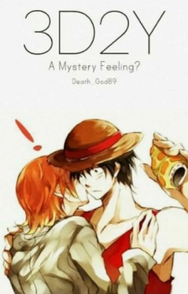 3D2Y (A One Piece Fanfic)