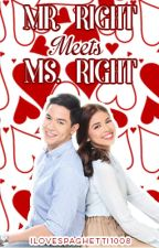 Mr. Right Meets Ms. Right  #Wattys2016 by MAPrado