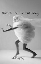 Quotes For The Suffering by zohappy